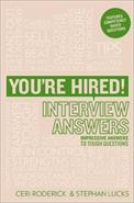 You're hired! Interview answers: impressive answers to tough questions