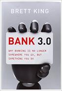 Bank 3.0 - why banking is no longer somewhere you go, but something you do