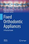 Fixed orthodontic appliances - a practical guide (BDJ Clinician's Guide)