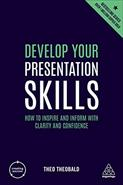 Develop your presentation skills: how to inspire and inform with clarity and confidence