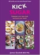 Kick Sugar: Reawaken Your Taste Buds and Boost Your Health