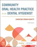 Community Oral Health Practice for the Dental Hygienist (5th Edition)