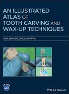 An Illustrated Atlas of Tooth Carving and Wax–Up Techniques