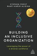 Building an Inclusive Organization : Leveraging the Power of a Diverse Workforce